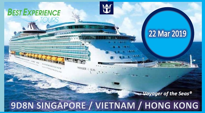 9d8n Singapore Vietnam Hong Kong Voyager Of The Seas 22 Mar 2019 Best Experience Tours Sdn